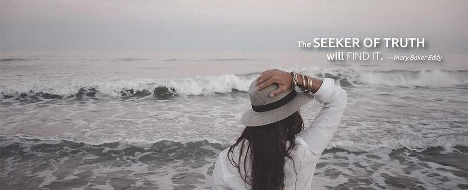 The SEEKER OF TRUTH will FIND IT. —Mary Baker Eddy